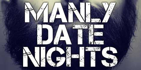 Top 3 manly date nights